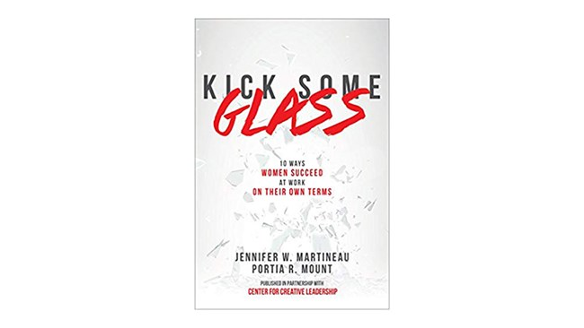 Kick Some Glass (10 Ways Women Succeed at Work on Their Own Terms), by Jennifer W. Martineau and  Portia R. Mount