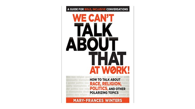 We Can't Talk About that at Work, by Mary-Frances Winters