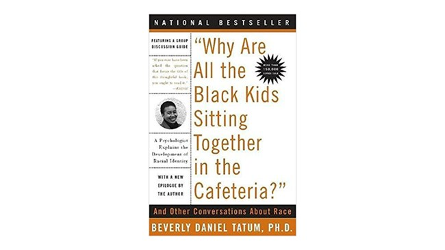 Why are all the Black Kids sitting together in the Cafeteria, by Beverly Tatum