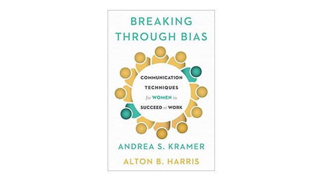 Breaking Through Bias, by Andrea S. Kramer and Alton B. Harris